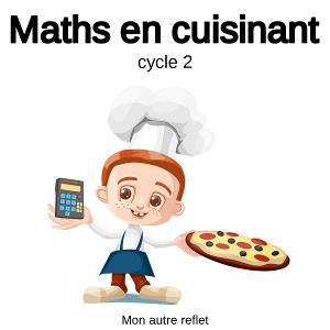 Apprendre les maths en cuisinant