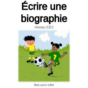 écrire une biographie en CE2
