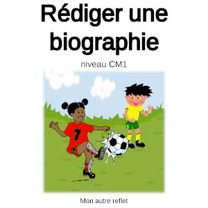 Rédiger une biographie en CM1